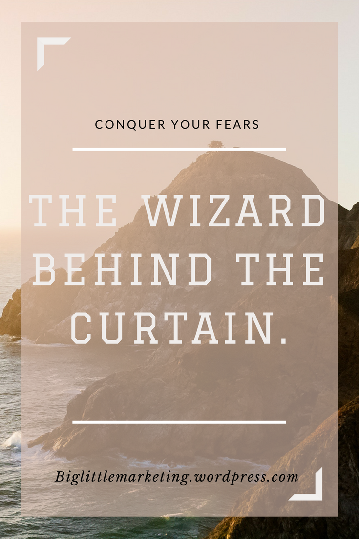 """The Wizard Behind The Curtain"" blog graphic on biglittlemarketing.wordpress.com"